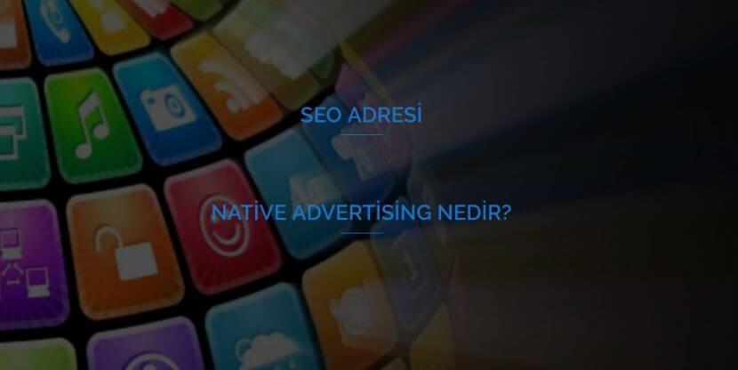 Native Advertising Nedir